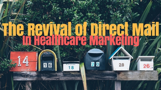 The Revival of Direct Mail In Healthcare Marketing