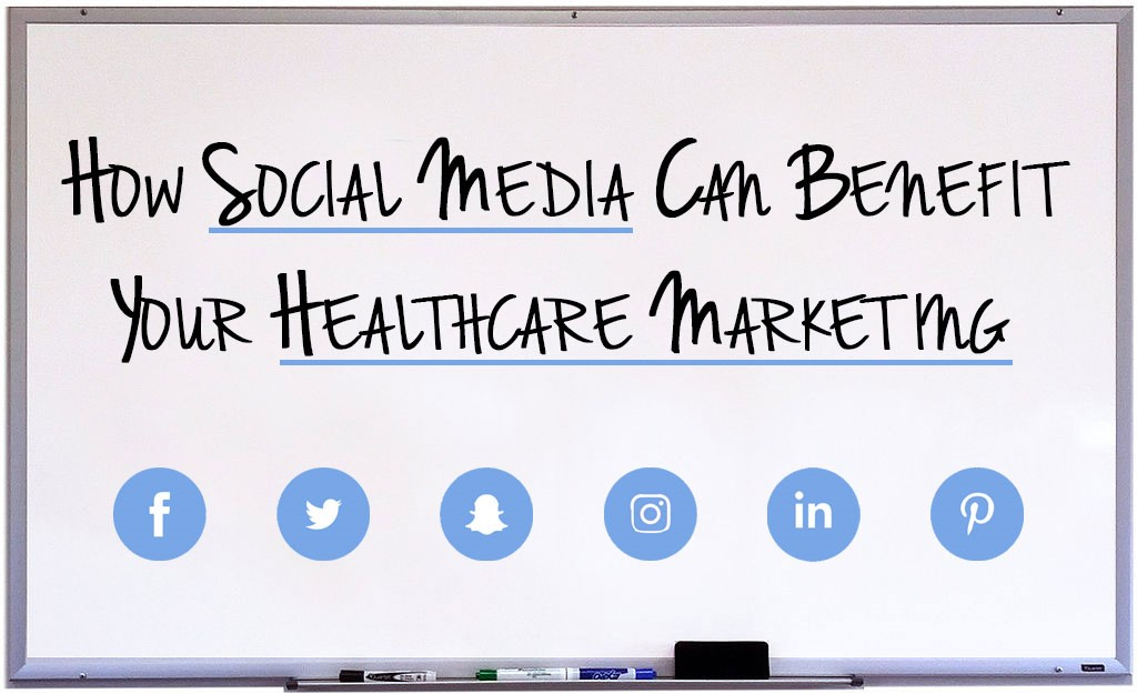 How Social Media Can Benefit Your Healthcare Marketing